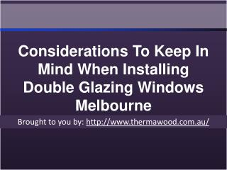 Considerations To Keep In Mind When Installing Double Glazing Windows