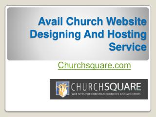Avail Church Website Designing And Hosting Service - Churchsquare.com