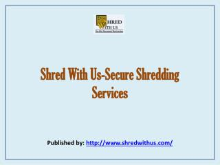 Shred With Us-Secure Shredding Services