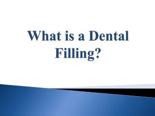 What is a Dental Filling?