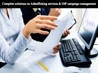 Complete solutions on Adtrafficking services & DfP campaign management