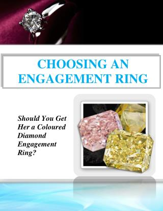 Make Her Feel More Special With A Coloured Diamond Engagement Ring