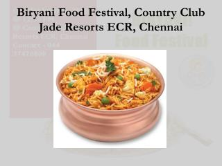 Biryani Food Festival, Country Club Jade Resorts ECR, Chennai