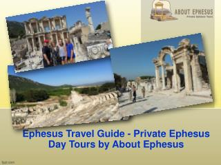 Ephesus travel guide private ephesus day tours by about ephesus