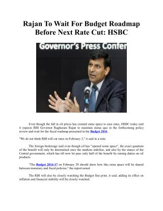 Rajan to wait for Budget roadmap before next rate cut: HSBC