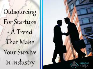 Outsourcing For Startups - A Trend That Make Your Survive in Industry
