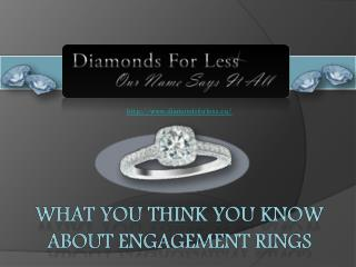 Not Everything we're Told about Engagement Rings is True