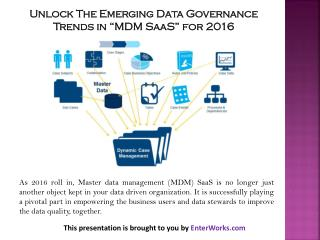 "Unlock The Emerging Data Governance Trends in ""MDM SaaS"" for 2016"