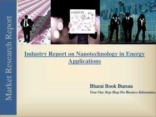 Industry Report on Nanotechnology in Energy Applications