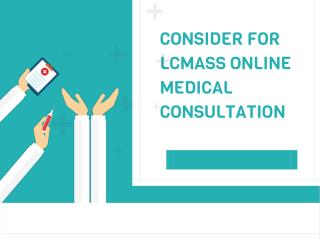 Consider For Lcmass Online Medical Consultation