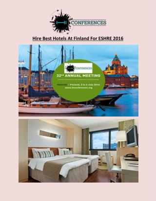 Hire Best Hotels At Finland For ESHRE 2016