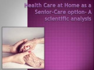 Health Care at Home as a Senior-Care option