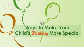 Ways To Make Your Child's Birthday More Special