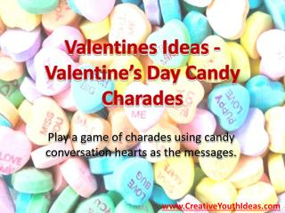 Valentines Ideas - Valentine's Day Candy Charades