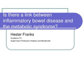 Is there a link between inflammatory bowel disease and the metabolic syndrome