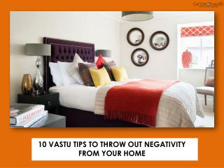 10 Vastu Tips To Throw Out Negativity From Your Home