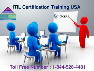ITIL Certification Training USA : 1-844-528-4481
