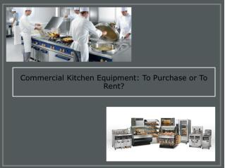 Commercial Kitchen Equipment- To Purchase or To Rent