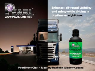 Pearl Nano Glass- improved vision & safety characteristics.