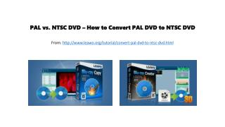 Pal vs. ntsc dvd � how to convert pal dvd to ntsc dvd