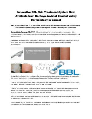 Innovative BBL Skin Treatment System Now Available from Dr. Roya Javid at Coastal Valley Dermatology in Carmel