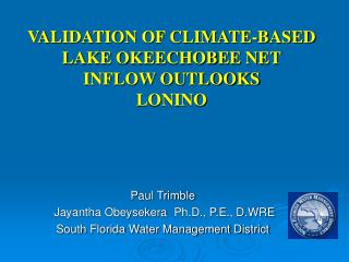 VALIDATION OF CLIMATE-BASED LAKE OKEECHOBEE NET INFLOW OUTLOOKS LONINO