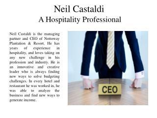Neil Castaldi  - A Hospitality Professional