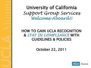 University of California Support Group Services Welcome Aboard
