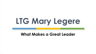 LTG Mary Legere - What Makes a Great Leader