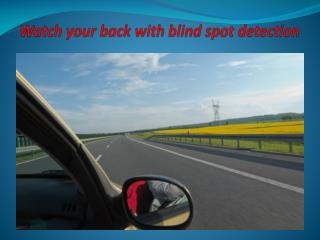 Watch your back with blind spot detection