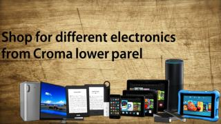 Shop for different electronics from Croma lower parel