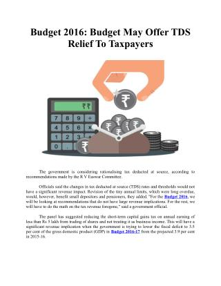 Budget 2016: Budget May Offer TDS Relief To Taxpayers