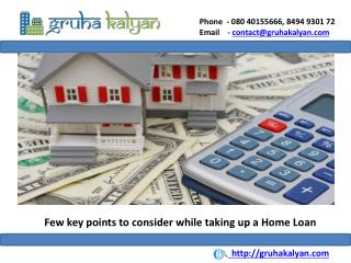 Few key points to consider while taking up a Home Loan
