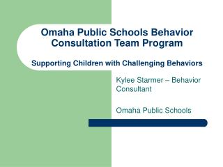 Omaha Public Schools Behavior Consultation Team Program   Supporting Children with Challenging Behaviors
