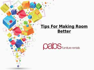 Tips For Making Room Better