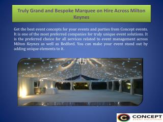 Truly Grand and Bespoke Marquee on Hire Across Milton Keynes