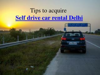 Best tips on self drive car rental Delhi