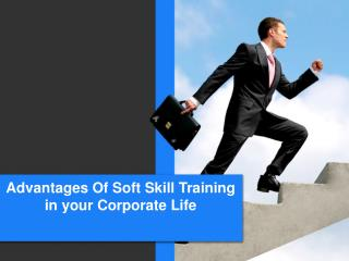 Advantages Of Soft Skill Training in your Corporate Life