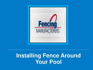 Installing Fence Around Your Pool