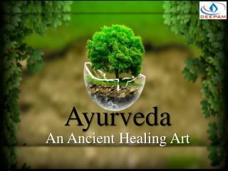 Ayurveda - An Ancient Healing Art