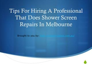 Tips For Hiring A Professional That Does Shower Screen Repairs In Melb