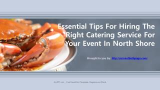 Essential Tips For Hiring The Right Catering Service For Your Event In North Shore