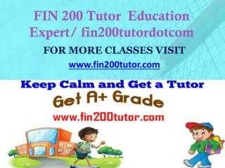 FIN 200 Tutor  Education Expert/ fin200tutordotcom