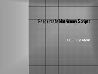 Matrimonial scripts