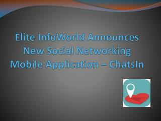 Elite InfoWorld Announces New Social Networking Mobile Application – ChatsIn