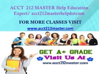 ACCT  212 MASTER  Help Education Expert/ acct212masterhelpdotcom