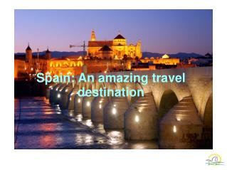 Spain: An amazing travel destination