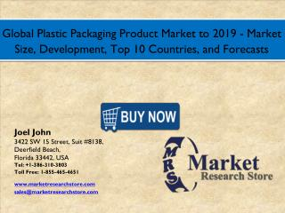 Global Plastic Packaging Product Market to 2016: Size, Development, Shares, Outlook and Forecasts to 2019