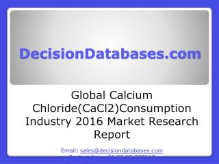 Global Calcium Chloride(CaCl2) Consumption Industry Sales and Revenue Forecast 2016