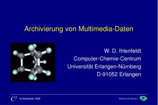 Archivierung von Multimedia-Daten
